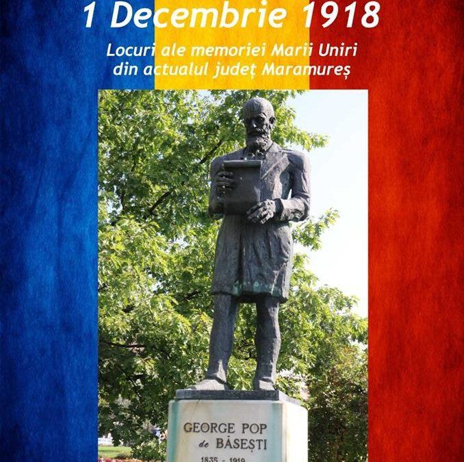 """Expoziția """" 1 decembrie 1918 – Locuri ale memoriei Marii Uniri din actualul județ Maramureș"""""""