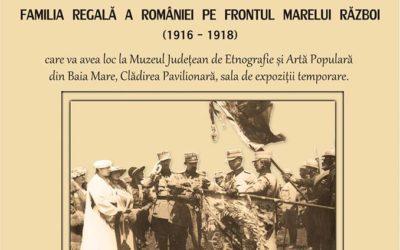 """Vernisaj """"Familia regală a României pe frontul Marelui Război"""""""