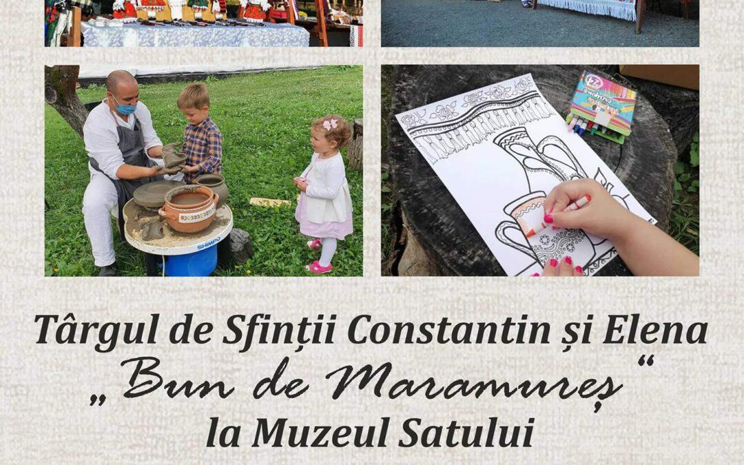 """Târgul de Sfinții Constantin și Elena """" Bun de Maramureș """""""
