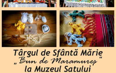 """Târgul de Sfântă Mărie """"Bun de Maramureș """" la Muzeul Satului"""